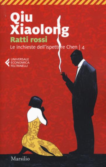 Ratti rossi. Le inchieste dell'ispettore Chen. 4. - Xiaolong Qiu | Rochesterscifianimecon.com