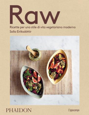 Raw. Ricette per uno stile di vita vegetariano moderno - Solla Eiriksdottir  