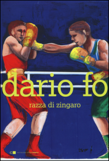Razza di zingaro - Dario Fo | Thecosgala.com