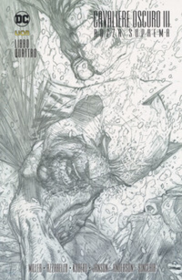 Razza suprema. Batman. Il cavaliere oscuro III. 4. - Frank Miller | Ericsfund.org