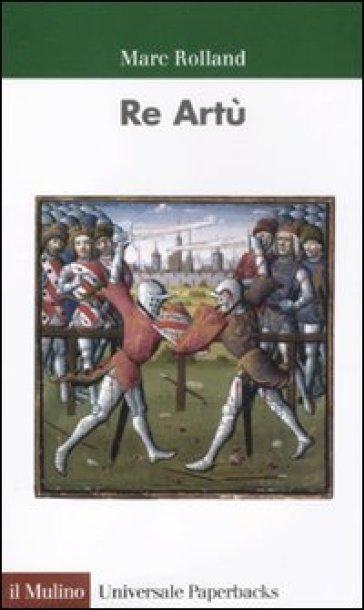 Re Artù - Marc Rolland |
