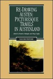 Re-Drawing Austen: Picturesque Travels in Austenland