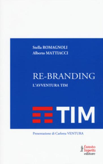 Re-branding. L'avventura Tim - Alberto Mattiacci pdf epub