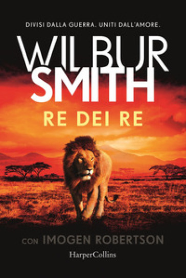Re dei re - Wilbur Smith |