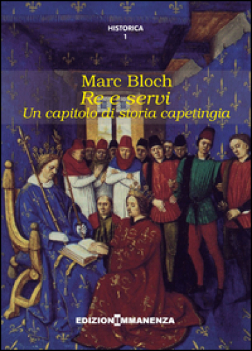 Re e servi. Un capitolo di storia capetingia - Marc Bloch  