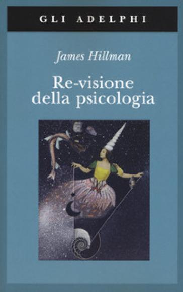 Re-visione della psicologia - James Hillman   Thecosgala.com