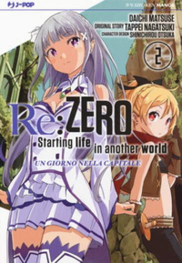 Re: zero. Starting life in another world. Un giorno nella capitale. 2. - Tappei Nagatsuki |