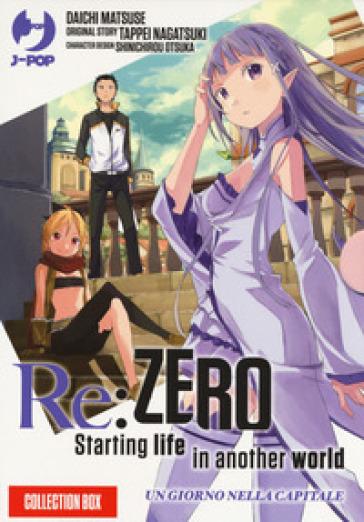 Re: zero. Starting life in another world. Un giorno nella capitale. 1-2. - Tappei Nagatsuki  