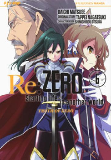 Re: zero. Starting life in another world. Truth of zero. 6. - Tappei Nagatsuki |