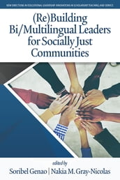 (Re)Building Bi/Multilingual Leaders for Socially Just Communities