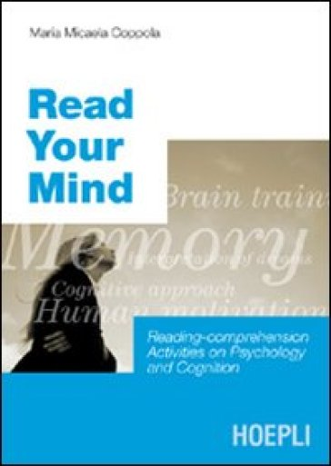 Read your mind. Reading-comprehension activities on psycology and cognition