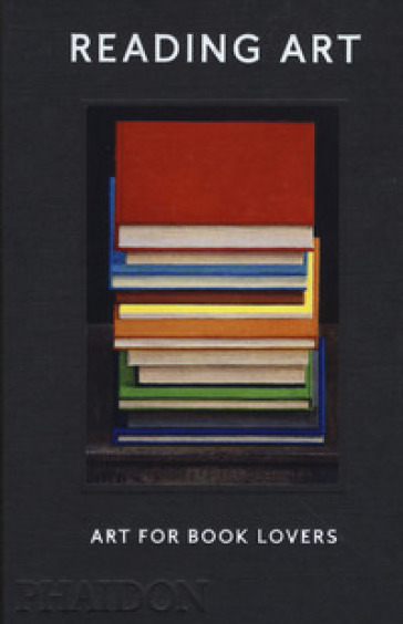 Reading Art. Art for book lovers. Ediz. a colori - David Trigg | Jonathanterrington.com