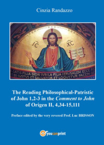 Reading philosophical-patristic of John 1,2-3 in the comment to John of Origen II, 4,34-15,111 - Cinzia Randazzo |