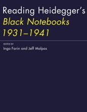 Reading Heidegger s Black Notebooks 1931-1941