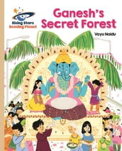 Reading Planet - Ganesh s Secret Forest - Gold: Galaxy