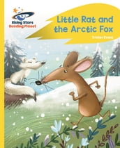Reading Planet - Little Rat and the Arctic Fox - Yellow Plus: Rocket Phonics