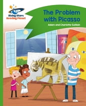 Reading Planet - The Problem with Picasso - Green: Comet Street Kids