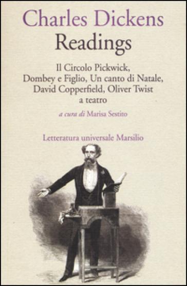 Readings: Il circolo Pickwick-Dombey e figlio-Un canto di Natale-David Copperfiled-Oliver Twist a teatro - Charles Dickens | Thecosgala.com
