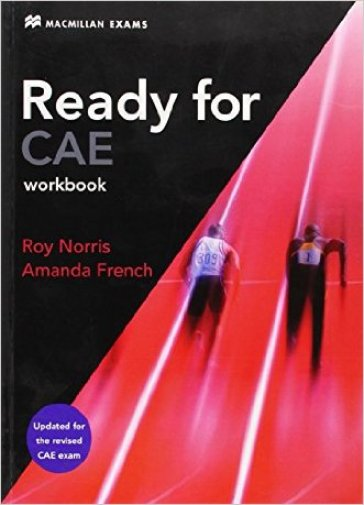 Ready for CAE. Workbook. Without key. Per le Scuole superiori