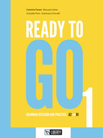 Ready to go. 1: Grammar revision and practice. A2-B1 - Caterina Pavesi | Thecosgala.com