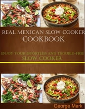 Real Mexican Slow Cooker Cookbook