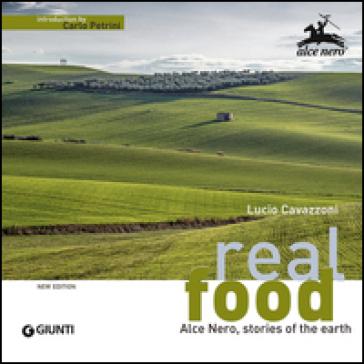 Real food. Alce Nero, stories of the earth - Lucio Cavazzoni pdf epub