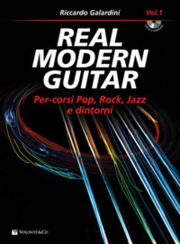 Real modern guitar. Con CD-Audio - Riccardo Galardini | Rochesterscifianimecon.com