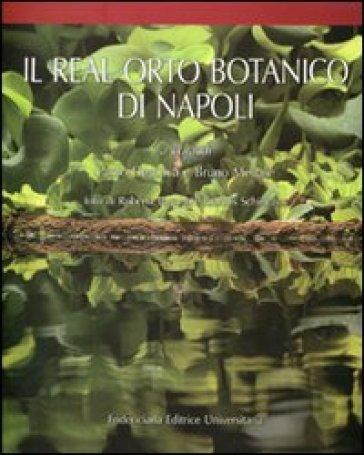 Il Real orto botanico di Napoli. Ediz. illustrata - P. De Luca |