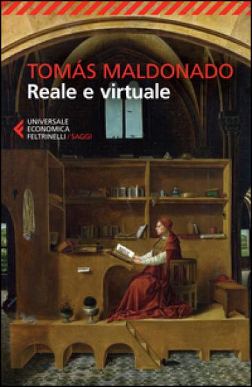 Reale e virtuale - Tomas Maldonado | Jonathanterrington.com