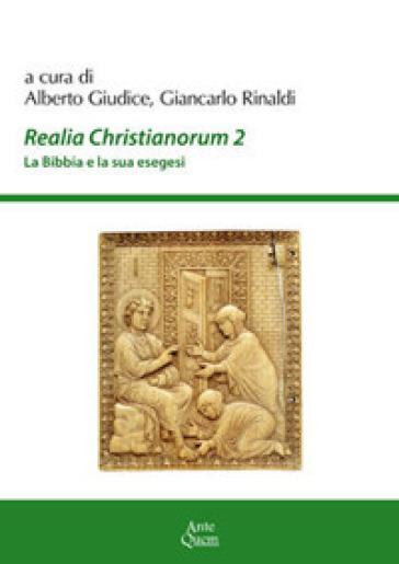 Realia christianorum. La Bibbia e la sua esegesi. Atti del Convegno (Napoli, 2016) - G. Rinaldi | Kritjur.org