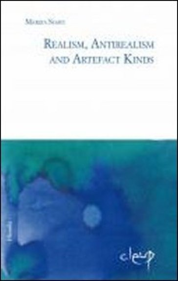 Realism, antirealism and artefact kinds - Marzia Soavi |