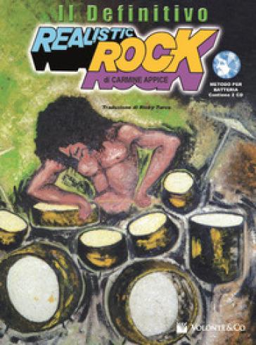 Realistic rock. Il definitivo. Con 2 CD Audio - Carmine Appice |
