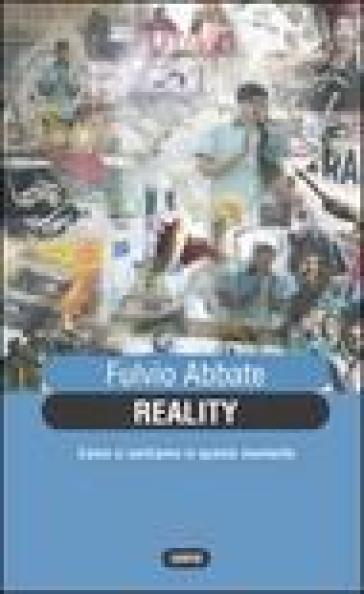 Reality. Come ci sentiamo in questo momento - Fulvio Abbate | Kritjur.org