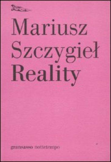 Reality - Mariusz Szczygiel  