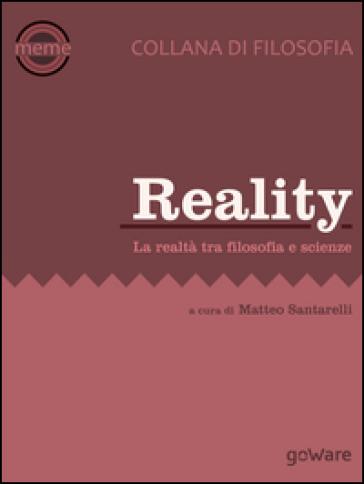 Reality. La realtà tra filosofica e scienze - M. Santarelli | Rochesterscifianimecon.com