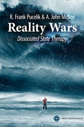 Reality wars dissociated state therapy