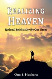 Realizing Heaven - Rational Spirituality for Our Times