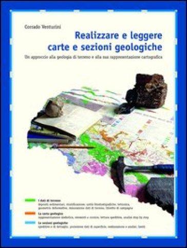Realizzare e leggere carte e sezioni geologiche - Corrado Venturini   Rochesterscifianimecon.com