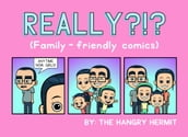 Really?!? (Family-friendly comics)