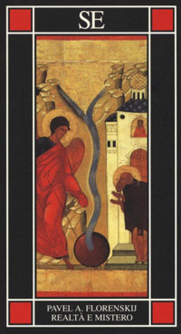 Realtà e mistero. Le radici universali dell'idealismo e la filosofia del nome - Pavel Aleksandrovic Florenskij |