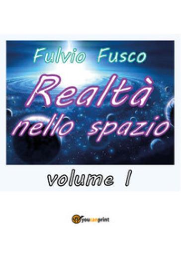 Realtà nello spazio. 1. - Fulvio Fusco |