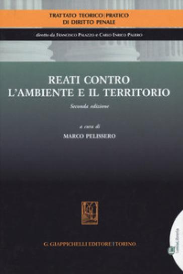 Reati contro l'ambiente e il territorio - M. Pelissero pdf epub