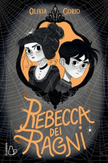 Rebecca dei ragni - Olivia Corio | Rochesterscifianimecon.com