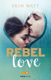 Rebel love. Ediz. italiana