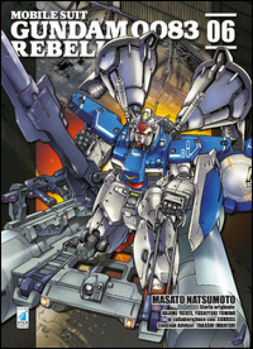 Rebellion. Mobile suit Gundam 0083. 6. - Masato Natsumoto | Rochesterscifianimecon.com