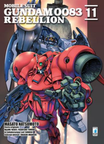 Rebellion. Mobile suit Gundam 0083. 11. - Masato Natsumoto |