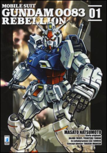 Rebellion. Mobile suit Gundam 0083. 1. - Masato Natsumoto  