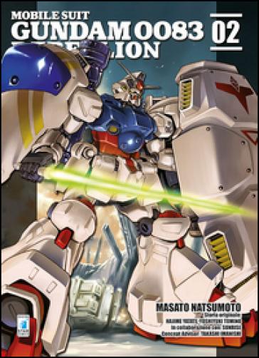 Rebellion. Mobile suit Gundam 0083. 2. - Masato Natsumoto |