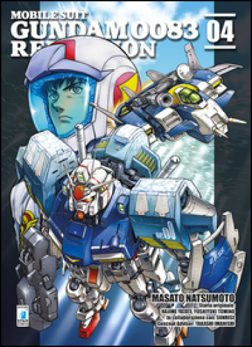 Rebellion. Mobile suit Gundam 0083. 4. - Masato Natsumoto | Rochesterscifianimecon.com