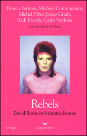 Rebels. David Bowie in 6 ritratti d autore